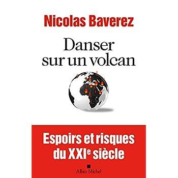 Danser sur un volcan: Espoirs et risques du XXIème siècle