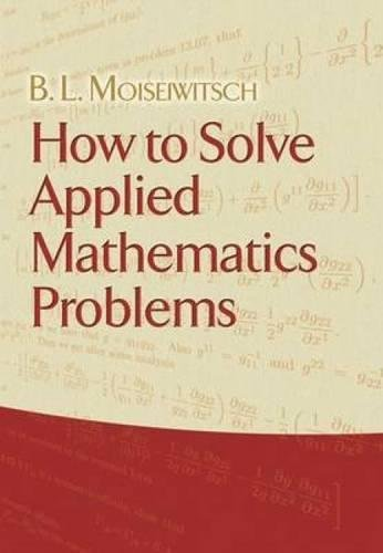 How to Solve Applied Mathematics Problems (Dover Books on Mathematics)