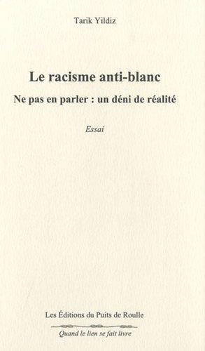 Le racisme anti-blanc : Ne pas en parler : un déni de réalité
