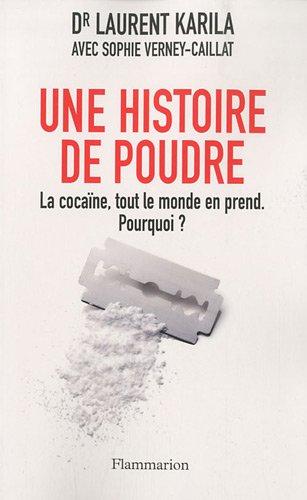 Une histoire de poudre : La cocaïne, tout le monde en prend. Pourquoi ?