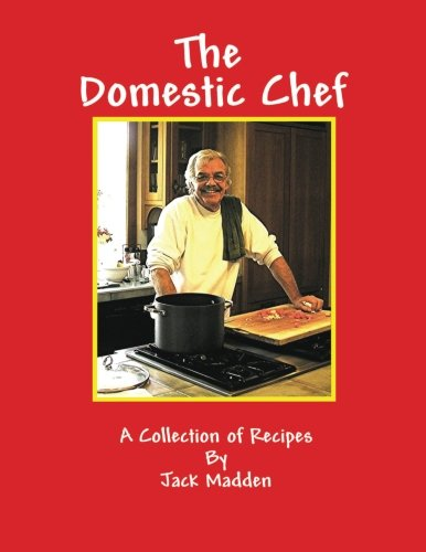the-domestic-chef-a-collection-of-recipes-by-jack-madden