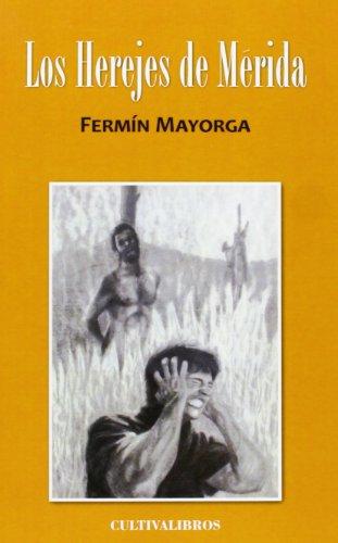 Los Herejes De Mérida (2ª Edición) (Autor) por Ángel Manuel Ballesteros García