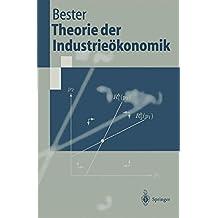Theorie der Industrieökonomik (Springer-Lehrbuch)