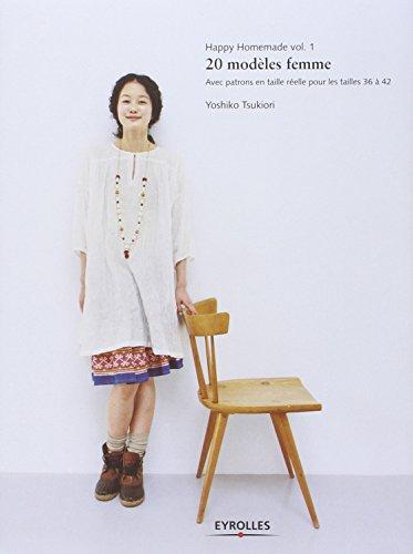 Happy Homemade, volume 1 : 20 modèles femmes, Avec patron en taille réelle pour les tailles 36 à 42