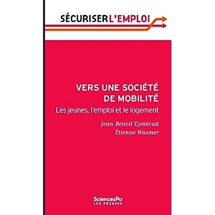 Vers une société de mobilité. Les jeunes, l'emploi et le logement