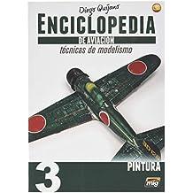 AMMO MIG-6062 Enciclopedia Tecnicas Modelismo De Aviacion - Vol.3 - Pintura Castellano