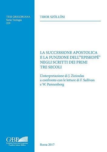 La Successione Apostolica E La Funzione Dell''episkope' Negli Scritti Dei Primi Tre Secoli:...