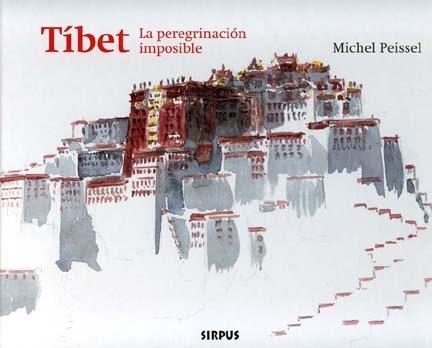 Tibet La Peregrinacion Imposible (TRAVESÍAS)