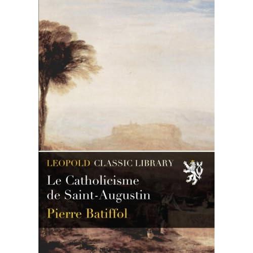 Le Catholicisme de Saint-Augustin
