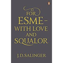 For Esmé - with Love and Squalor: And Other Stories by J. D. Salinger (2010-03-04)