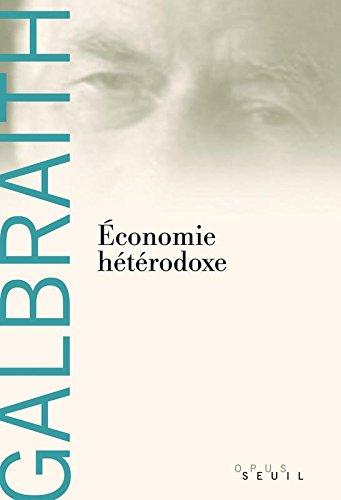 Economie hétérodoxe par John kenneth Galbraith