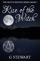 Rise of the Witch (The Witch Hunter Series: Book 1) Introductory Price