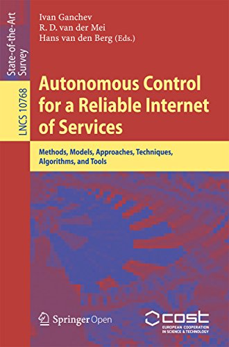 Autonomous Control for a Reliable Internet of Services: Methods, Models, Approaches, Techniques, Algorithms, and Tools (Lecture Notes in Computer Science Book 10768) (English Edition)
