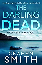 The Darling Dead: A gripping crime thriller with a stunning twist
