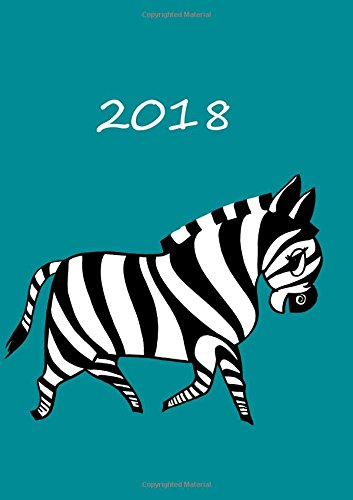 MY BIG FAT CALENDAR 2018 - MY ZEBRA: 1 day per page, DIN A4