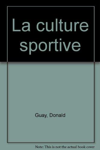 La Culture sportive par Donald Guay