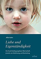 Liebe und Eigenständigkeit: Die Kunst bedingungsloser Elternschaft, jenseits von Belohnung und Bestrafung