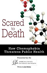 Scared to Death: How Chemophobia Threatens Public Health