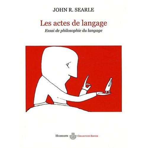 Les actes de langage : Essai de philosophie du langage