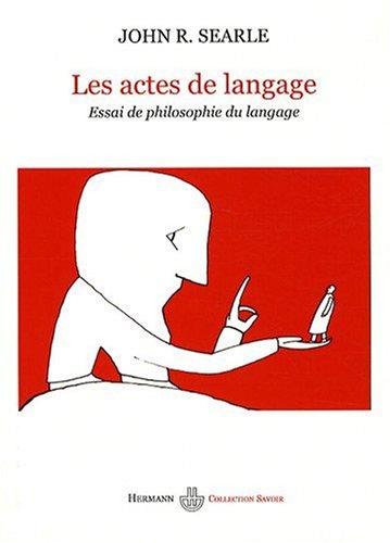 Les actes de langage : Essai de philosophie du langage par John Searle