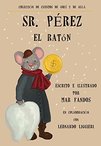 Sr. Pérez, el ratón (Colección de Cuentos de aquí y de allá nº 1) por Mar Fandos