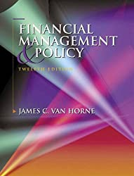 Financial Management and Policy, 12th Ed. by James C. Van Horne (2001-03-22)