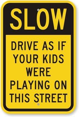 aersing Durable Aluminium Sign langsam, Drive, als wäre Ihre Kinder spielen auf Engineer Grade Reflektierende Aluminium Schild 30,5x 45,7cm