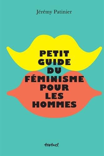 Petit guide du féminisme pour les hommes par