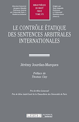 Le contrôle étatique des sentences arbitrales internationales - Tome 575