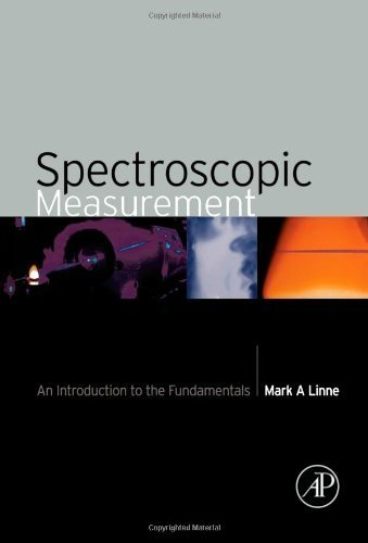 Spectroscopic Measurement: An Introduction to the Fundamentals by Mark A. Linne (2002-09-10)
