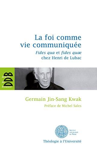 la-foi-comme-vie-communiquee-fides-qua-et-fides-quae-chez-henri-de-lubac-french-edition