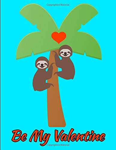 Be My Valentine: Smiling Sloths Palm Tree Notebook Journal 120 College Ruled Pages 8.5 X 11 - Palm Girl Poster