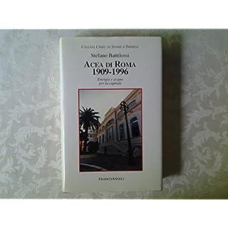 Acea di Roma 1909-1996. Energia e acqua per la capitale (Storie di impresa pubblica)