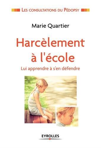 Harcèlement à l'école: Lui apprendre à se défendre. par Marie Quartier