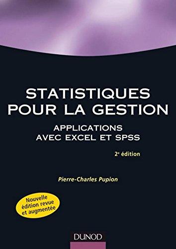 Statistiques pour la gestion - 2e éd. : Applications avec excel et SPSS (Management industriel)