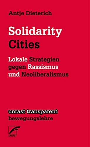 Solidarity Cities: Lokale Strategien gegen Rassismus und Neoliberalismus (transparent - bewegungslehre)