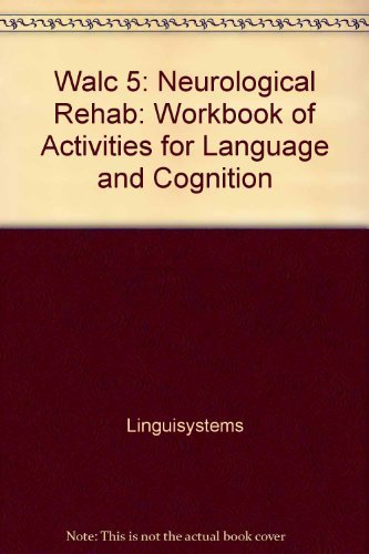 Walc 5: Neuro Rehab: Workbook of Activities for Language and Cognition by Linguisystems (2003-01-01)