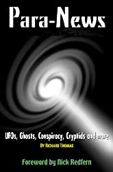 ParaNews  UFOs, Conspiracy Theories, Cryptozoology and much much more. Now fully updated and revised