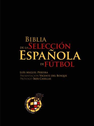 Biblia de la Selección Española de Fútbol por Luis Miguel Pereira