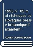 1993 n°05 mai : tchèques et slovaques presse britannique l'acaadémie française tocqueville et gobineau dossier mai 1968 25 ans déjà e. badinter sur...