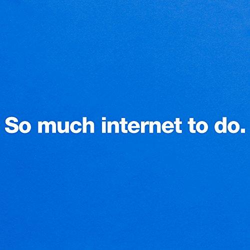 So Much Internet To Do T-Shirt, Herren Royalblau