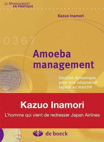 Amoeba management gestion dynamique pour une adaptation rapide au marche par Kazuo Inamori