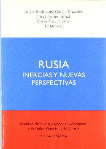 Rusia: Inercias y Nuevas Perspectivas