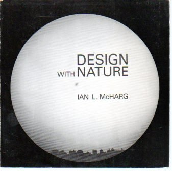 Design with nature [by] Ian L. McHarg