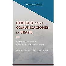 Derecho de las Comunicaciones en Brasil - Telecomunicaciones - Internet - TV por radiodifusión - TV por suscripción (Direito das Comunicações nº 1) (Spanish Edition)