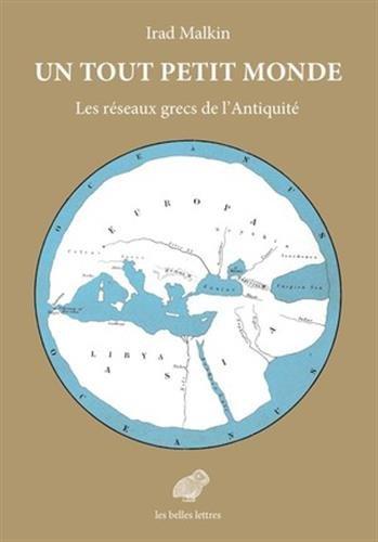 Un tout petit monde: Les réseaux grecs de l'Antiquité