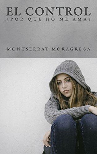 El control, ¿por qué no me ama? por Montserrat Moragrega