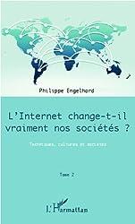 Internet change-t-il vraiment nos sociétés ? (Tome 2): Techniques, cultures et sociétés