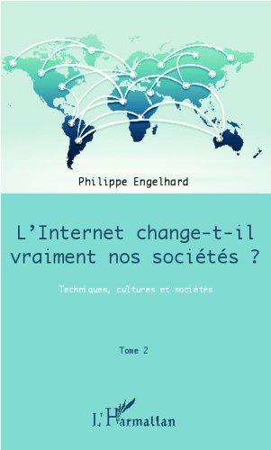 Internet change-t-il vraiment nos sociétés ? (To...