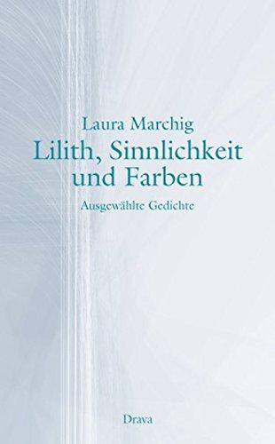 Lilith, Sinnlichkeit und Farben: Ausgewählte Gedichte